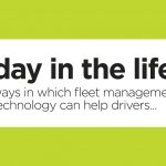 <b>A Day in the Life... Six Ways in Which Fleet Management Technology Can Make Your Drivers' Lives Easi...</b>